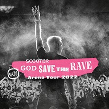 Scooter - God Save The Rave Arena Tour 2022