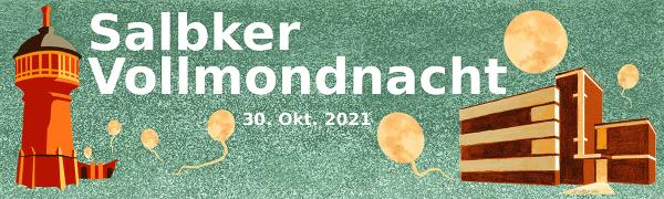 Salbker Vollmondnacht - Liveerlebnis vom Gröninger Bad, Wasserturm, Kirche, Kiez